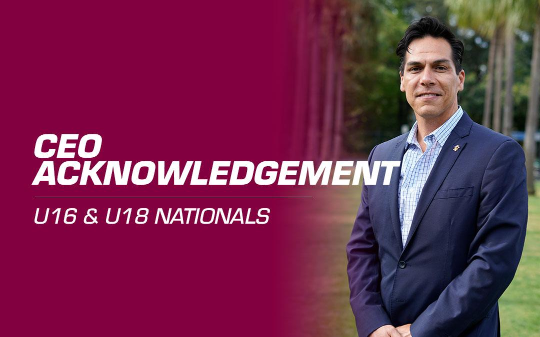 CEO Acknowledgement: U16 and U18 Nationals
