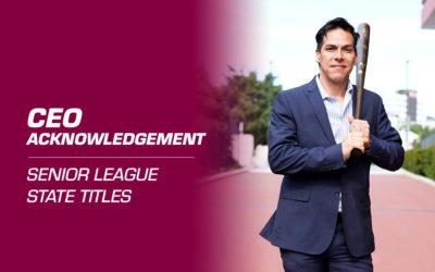 CEO Acknowledgement: Senior League State Titles