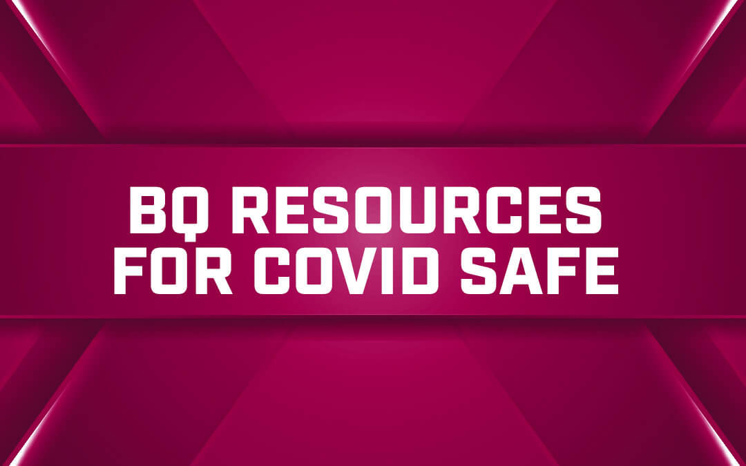 BQ Resources for COVID Safe